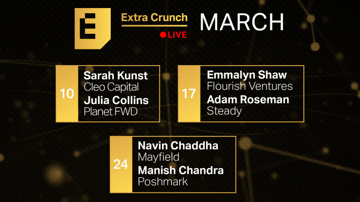 Check out the incredible speakers joining us on Extra Crunch Live in March – TechCrunch