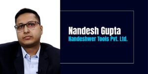 Since childhood, Nandesh Gupta had his mind set on becoming an entrepreneur