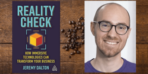 Digital reality – business tips in VR and AR from Jeremy Dalton, author of 'Reality Check'