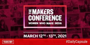 The first edition of The MAKERS Conference, India 2021 will celebrate women