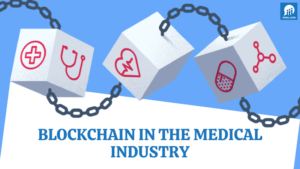 Blockchain in the medical industry