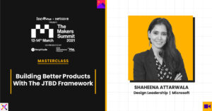 Microsoft's Shaheena Attarwala On The JTBD Framework For Products