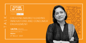 Agility and responsiveness to customers' need drives innovation, says Myntra chief product off