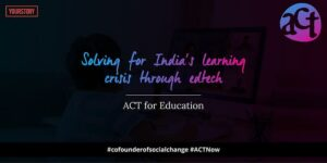 Solving for India's learning crisis through edtech