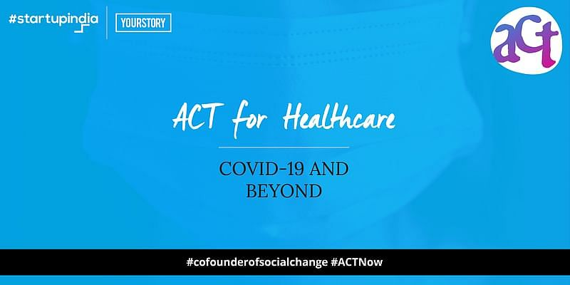 ACT for Healthcare: COVID-19 and beyond