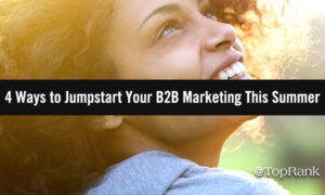 4 Ways B2B Marketers Can Spring Forward And Grow Content Marketing Success –