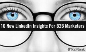 10 New Insights B2B Marketers Need To Know About LinkedIn In 2021 –