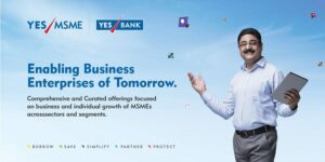 YES BANK's 'YES MSME' initiative ensures businesses have all-round financial support. Here's how