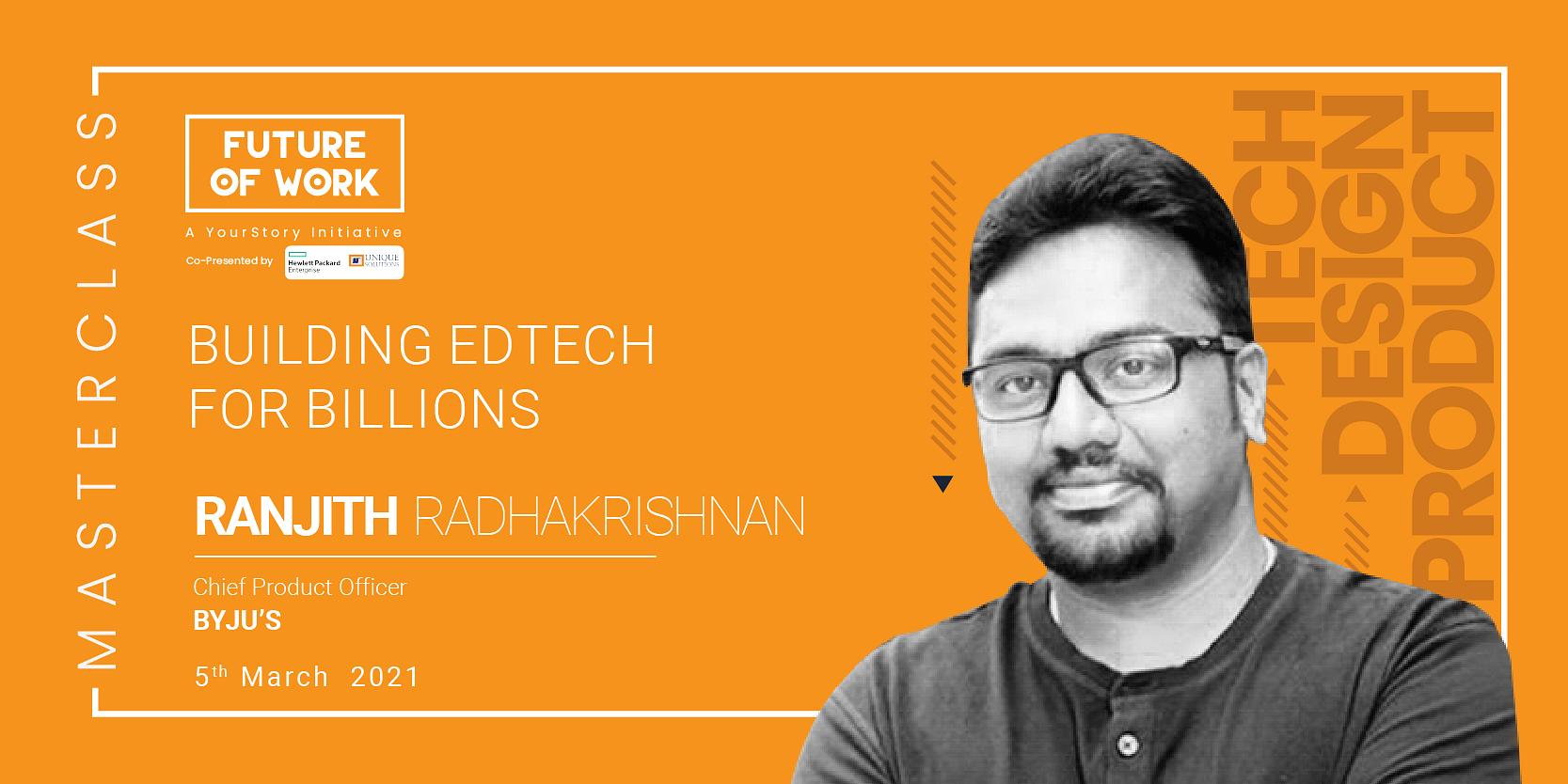 BYJU'S CPO Ranjith Radhakrishnan outlines key areas of building an edtech playbook