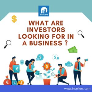 What are investors looking for in a business ?
