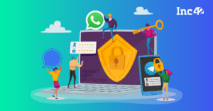 When Encryption Is Killed, Will WhatsApp Have The Last Laugh In India?