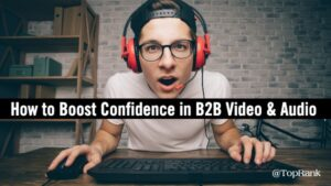 How B2B Brands Can Boost Confidence in Livestream Video, Podcast and Clubhouse Marketing –
