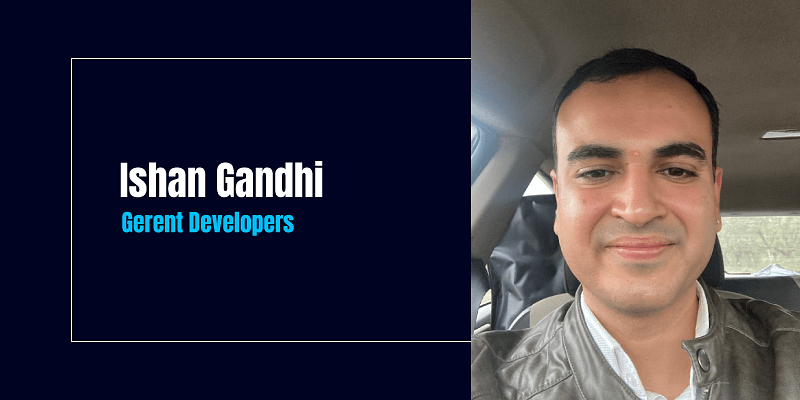 Ishan Gandhi believes success is not about money, but about his team and clients