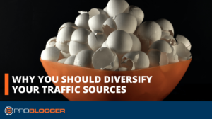 Why You Should Diversify Your Traffic Sources –