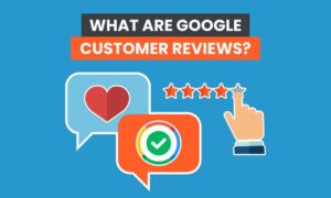 What Are Google Customer Reviews?