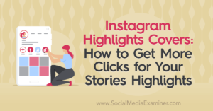 How to Get More Clicks for Your Stories Highlights –