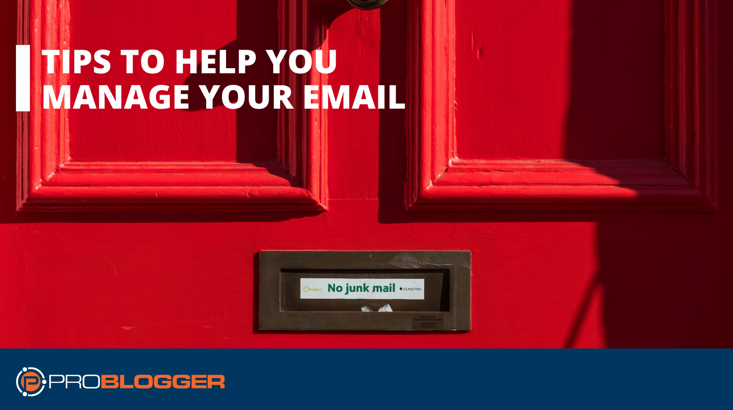Tips to Help You Manage Your Email –