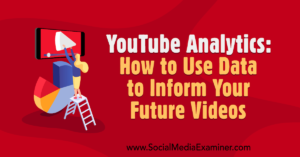 How to Use Data to Inform Your Future Videos –