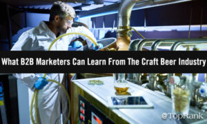 What B2B Marketers Can Learn From The Craft Beer Industry –