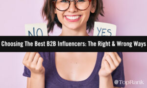 Choosing The Best B2B Influencers Is Key To Success — Here's Why –