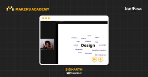 What They Won't Teach You In A Design School: Learning It From King Sidharth