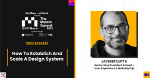 Establish And Scale A Design System With MakeMyTrip