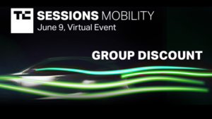 Grab a group discount and take your team to TC Sessions: Mobility 2021 – TechCrunch
