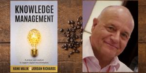 author Hank Malik on the benefits of knowledge management and digital transform