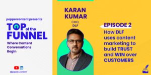 How DLF uses content marketing to build trust and win over customers