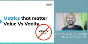 [Investor Summit 2021] What SaaS startup founders need to know about vanity and value metrics
