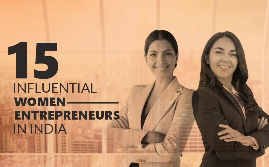 15 Influential & Successful Women Entrepreneurs In India