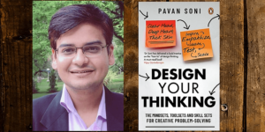 Stretch, scale, succeed – design thinking tips from Pavan Soni, author of 'Design Your Thinking'