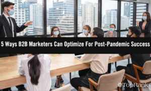 The Model for B2B Marketing Success, Post-Pandemic –