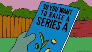 So you want to raise a Series A – TechCrunch