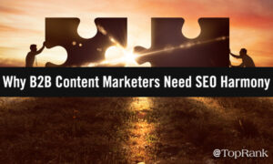 Why B2B Marketers Need To Integrate Search With Content Strategy –