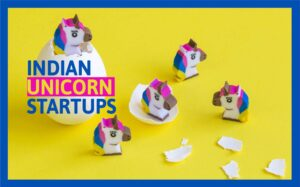 30+ Unicorn Startups In India You Need To Know