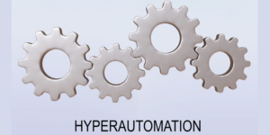 How hyperautomation is entering the new normal of superpowered enterprises