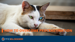 How to Overcome Procrastination –