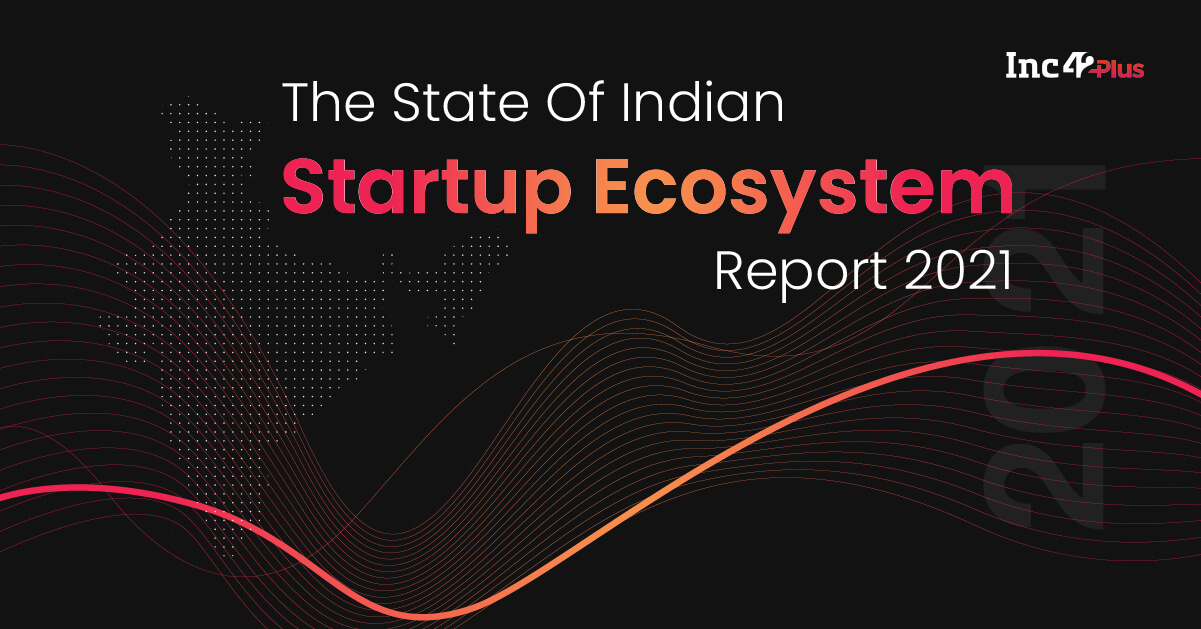 Launching The State Of Indian Startup Ecosystem Report 2021