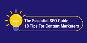 10 tips for content marketers
