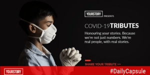 YourStory dedicates COVID-19 Tributes to honour your stories, experiences, heroes