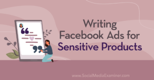 Writing Facebook Ads for Sensitive Products and Services
