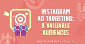 Instagram Ad Targeting: 8 Valuable Audiences