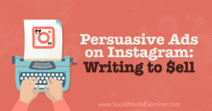 Persuasive Ads on Instagram: Writing to Sell