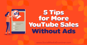 5 Tips for More YouTube Sales Without Ads