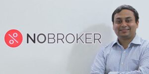 Listening to customers helped real estate startup NoBroker build a business around its core offering