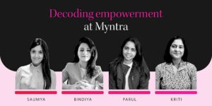 How Myntra's culture is empowering women professionals to grow above and beyond boundaries