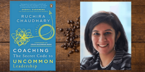 'Coach your employees by asking powerful questions, and finding answers together' – author Ruchira Chaudhary on leadership