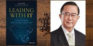 From information to innovation – insights on the CIO's changing role from Alex Siow, author of 'Leading with IT'