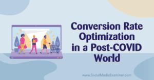 Conversion Rate Optimization in a Post-COVID World